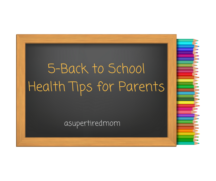 5- BACK TO SCHOOL HEALTH TIPS FOR PARENTS!