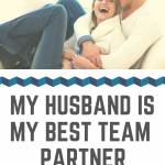 MY HUSBAND IS MY BEST TEAM PARTNER